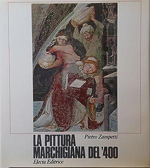 La Pittura Marchigiana del  400.: ZAMPETTI, Pietro (MARCHE