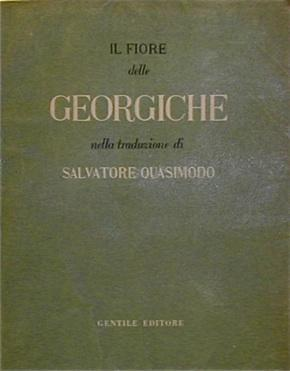 Il Fiore delle Georgiche nella traduzione di: QUASIMODO, Salvatore.