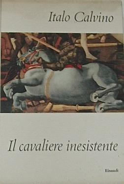 Il Cavaliere inesistente.: CALVINO, Italo