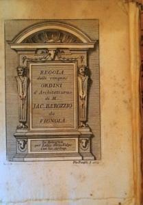 Regola delli cinque ordini d'Architettura di M.: Jacopo Barozzi da