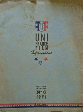 Uni France Film Informations. Bullettin mensuel n. 6 Aout, 1950, Paris.