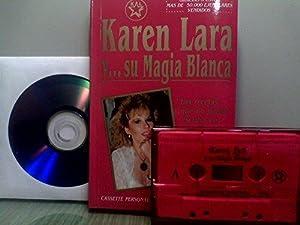 Karen Lara y Su Magia Blanca: Las: Karen Lara