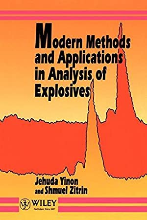 Modern Methods and Applications in Analysis of Explosives - Hardcover