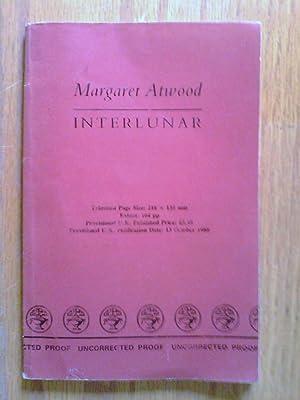 Interlunar - proof copy: Atwood, Margaret