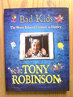 Bad Kids : The Worst Behaved Children in History - signed first
