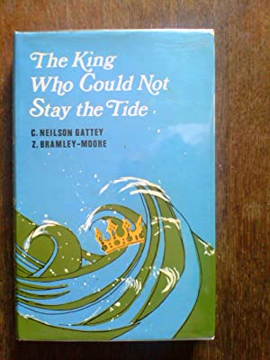 The King Who Could Not Stay the Tide : The Story of Canute