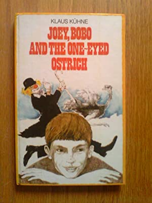 Joey, Bobo and the One-Eyed Ostrich - first edition: Kuhne, Klaus