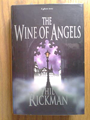 The Wine of Angels - signed first: Rickman, Phil