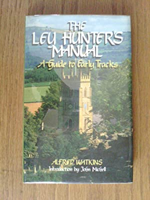 The Ley Hunter's Manual: A Guide to Early Tracks