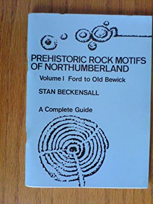 Prehistoric Rock Motifs of Northumberland: Ford to Old Bewick - A Complete Guide v. 1