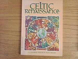 Celtic Renaissance: A Coloring Book: Rigan, Alice