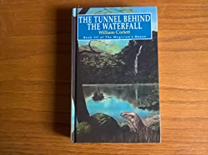 The Tunnel Behind the Waterfall (Book III of The Magician's House) - first edition