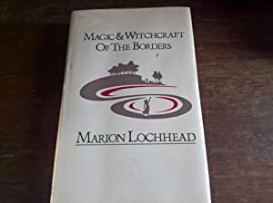 Magic and Witchcraft of the Borders: Lochhead, Marion