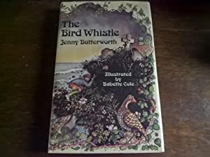The Bird Whistle - first edition: Butterworth, Jenny
