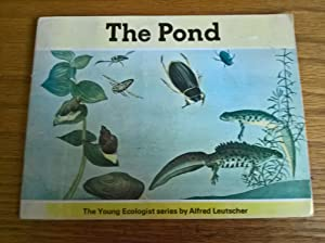 The Pond (The young ecologist series)