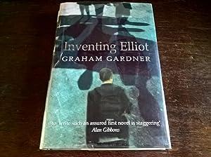 Inventing Elliot - first edition: Gardner, Graham