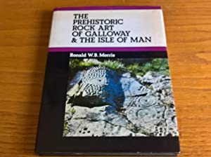 The Prehistoric Rock Art of Galloway & The Isle of Man - first edition