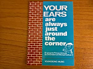 Your Ears are always just around the corner: 12 songs for Primary Schools
