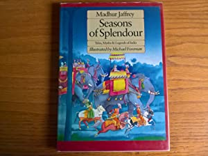Seasons of Splendour: Tales, Myths & Legends of India - first edition