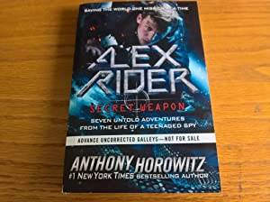 Alex Rider: Secret Weapon: Seven Untold Adventures from the Life of a Teenaged Spy - US proof copy