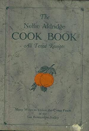 The Nellie Aldridge Cook Book; All Tested Receipts