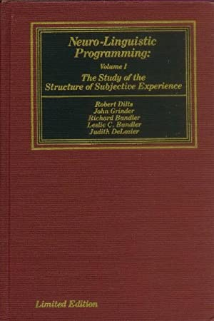 Neuro-Linguistic Programming: Volume I The Study of: Dilts, Robert; Grinder,