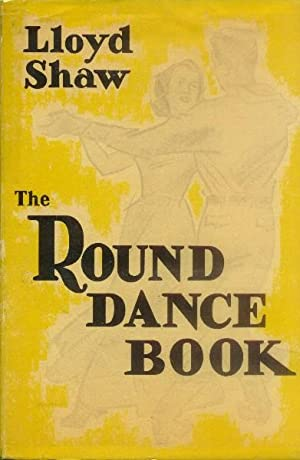 The Round Dance Book; A Century of: Shaw, Lloyd