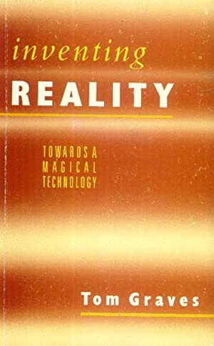 Inventing Reality; Towards a Magical Technology: Graves, Tom