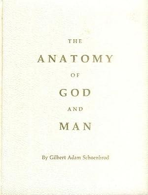 The Anatomy of God and Man: Schoenbrod, Gilbert Adam