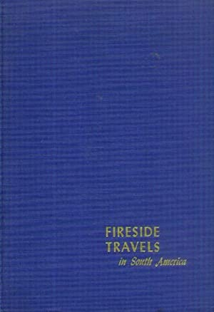 Fireside Travels in South America: Fitzpatrick, James A.