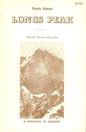 Facts About Longs Peak; A Challenge to Climbers: Dunning, Harold Marion