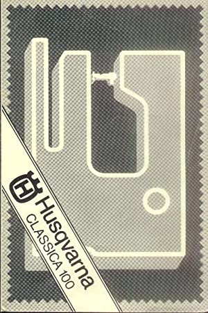Husqvarna Classica 100 (Sewing Machine Instruction Booklet)