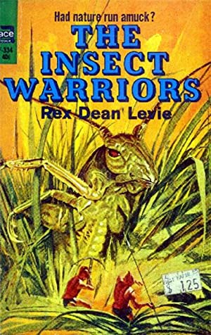The Insect Warriors: Levie, Rex Dean
