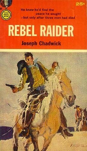 Rebel Raider: Chadwick, Joseph