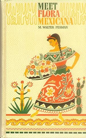 Meet Flora Mexicana; an Easy Way to: Pesman, M. Walter