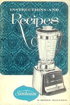 Sunbeam 8-Speed Blender Instructions and Recipes