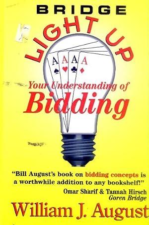 Bridge: Light Up Your Understanding of Bidding: August, William J.