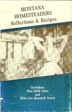 Montana Homesteaders Reflections & Recipes