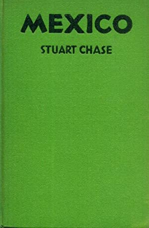 Mexico; A Study of Two Americas: Chase, Stuart; Tyler,