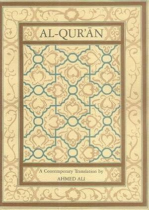 Al-Qur'an; A Contemporary Translation: Ahmed Ali (Translator)