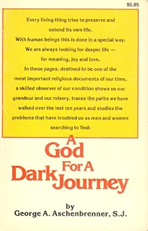 A God for a Dark Journey: Aschenbrenner, George A.