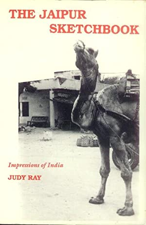 The Jaipur Sketchbook; Impressions of India: Ray, Judy