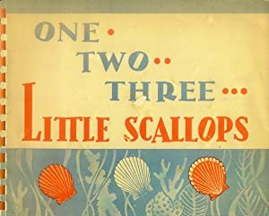 One, Two, Three Little Scallops: Hall, Francis Wyly