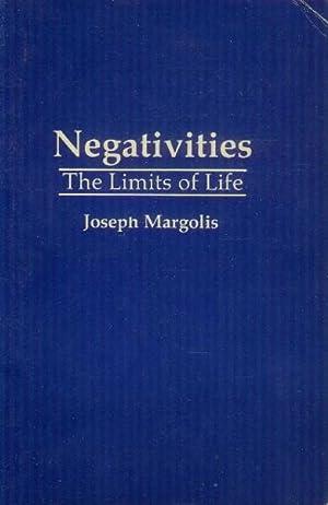 Negativities; the Limits of Life: Margolis, Joseph