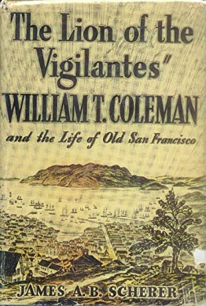 "The Lion of the vigilantes""; William T.: Scherer, James A."