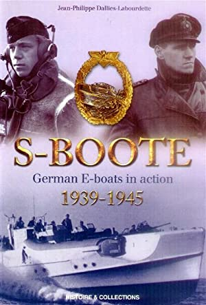 S-Boote; German E-Boats in Action (1939-1945): Dallies-Labourdette, Jean-Philippe