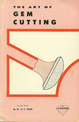 The Art of Gem Cutting: Dake, Dr. H.