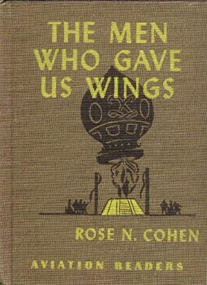 The Men Who Gave Us Wings (Aviation: Cohen, Rose N.