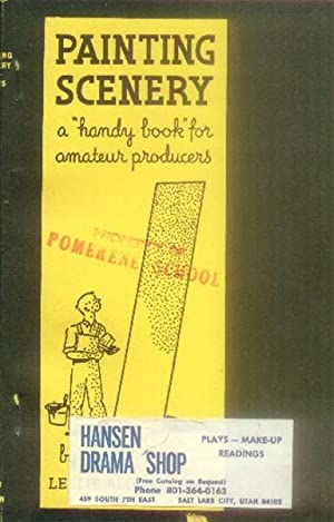"Painting Scenery; a ""handy book"" for Amateur Producers: Jones, Leslie Allen"
