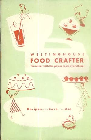 Westinghouse Food Crafter (Recipes - Care - Use)